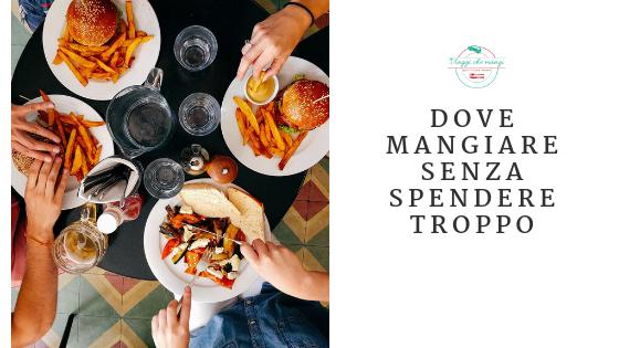 Dove mangiare senza spendere troppo: i consigli del travel blog viaggi che mangi