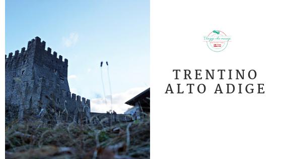 i viaggi in italia del travel blog viaggi che mangi: trentino alto adige.